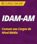 Curso Online IDAM-AM  - Comum aos Cargos de Nível Médio