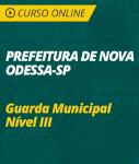 Curso Online Prefeitura Nova Odessa - SP 2018 - Guarda Municipal Nível III