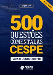E-book 500 Questões Comentadas CESPE para PRF 2019
