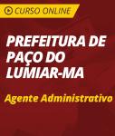 Curso Online Prefeitura de Paço do Lumiar - MA  - Agente Administrativo