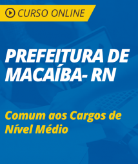 Curso Online Prefeitura de Macaíba - RN 2018 - Comum aos Cargos de Nível Médio
