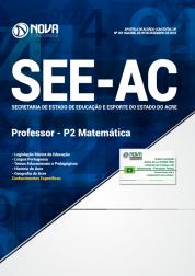 Apostila Download SEE-AC 2019 - Professor - P2 Matemática