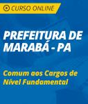 Curso Online Prefeitura de Marabá - PA 2018 - Comum aos Cargos de Nível Fundamental