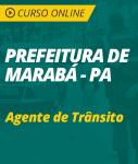 Curso Online Prefeitura de Marabá - PA 2018 - Agente de Trânsito