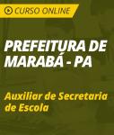 Curso Online Prefeitura de Marabá - PA 2018 - Auxiliar de Secretaria de Escola
