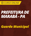 Curso Online Prefeitura de Marabá - PA 2018 - Guarda Municipal