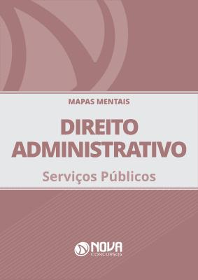 Mapas Mentais Direito Administrativo - Serviços Públicos (PDF)