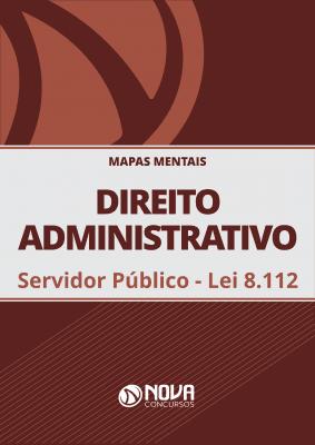 Mapas Mentais Direito Administrativo - Servidor Público (PDF)