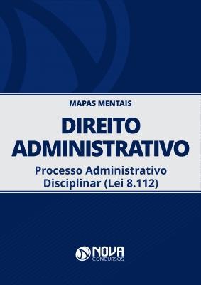 Mapas Mentais Direito Administrativo - Processo Administrativo Disciplinar (PDF)
