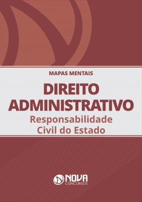 Mapas Mentais Direito Administrativo - Responsabilidade Civil do Estado (PDF)