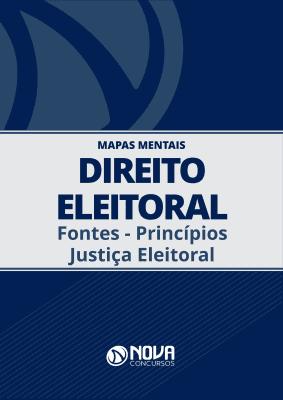 Mapas Mentais Direito Eleitoral - Fontes - Princípios - Justiça Eleitoral (PDF)
