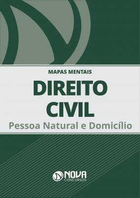 Mapas Mentais Direito Civil - Pessoa Natural e Domicílio (PDF)