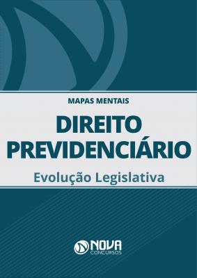 Mapas Mentais Direito Previdenciário - Evolução Legislativa (PDF)