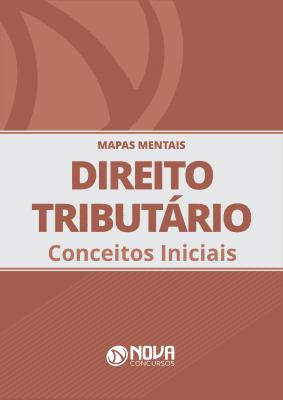 Mapas Mentais Direito Tributário - Conceitos Iniciais (PDF)