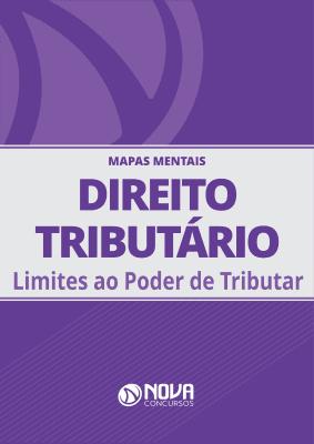 Mapas Mentais Direito Tributário - Limites ao Poder de Tributar (PDF)