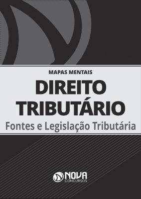 Mapas Mentais Direito Tributário - Fontes e Legislação Tributária (PDF)