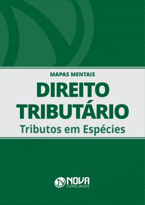 Mapas Mentais Direito Tributário - Tributos em Espécies (PDF)