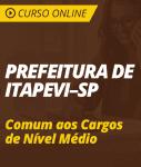 Curso Online Prefeitura de Itapevi - SP 2018 - Comum aos Cargos de Nível Médio