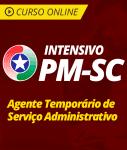 Curso Online Intensivo PM-SC 2018 - Agente Temporário de Serviço Administrativo