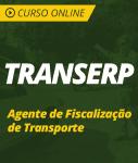 Curso Online TRANSERP  - Agente de Fiscalização de Transporte