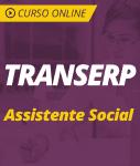 Curso Online TRANSERP 2019 - Assistente Social