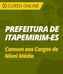 Curso Online Prefeitura de Itapemirim - ES 2019 - Comum aos Cargos de Nível Médio