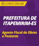 Curso Online Prefeitura de Itapemirim - ES 2019 - Agente Fiscal de Obras e Posturas