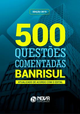 Ebook 500 Questões Comentadas Banrisul 2019
