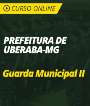 Curso Online Prefeitura de Uberaba - MG 2019 - Guarda Municipal II