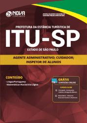 Apostila Prefeitura de Itu - SP 2019 - Agente Administrativo, Cuidador e Inspetor de Alunos