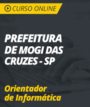 Curso Online Prefeitura de Mogi das Cruzes - SP  - Orientador de Informática