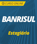 Curso Online BANRISUL 2019 - Estagiário
