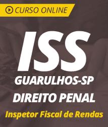 Curso Online de Direito Penal para o ISS Guarulhos - SP 2019 - Inspetor Fiscal de Rendas