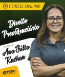 Curso Direito Previdenciário - Ana Júlia Kachan