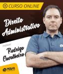 Curso Online Direito Administrativo com o Professor Rodrigo Cavalheiro Rodrigues