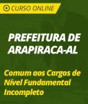 Curso Online Prefeitura de Arapiraca - AL 2019 - Comum aos Cargos de Nível Fundamental Incompleto