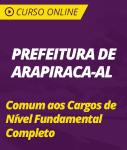 Curso Online Prefeitura de Arapiraca - AL 2019 - Comum aos Cargos de Nível Fundamental Completo