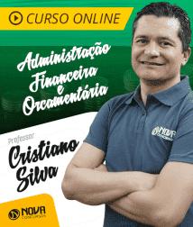 Curso Administração Financeira e Orçamentária - Cristiano Silva