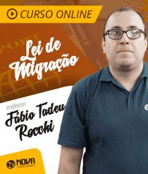 Curso Online Lei de Migração com o Professor Fábio Tadeu Rocchi