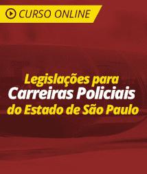 Curso Online Legislações para Carreiras Policiais do Estado de São Paulo