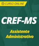 Curso Online CREF-MS 2019 - Assistente Administrativo