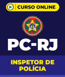 Curso Policia Civil RJ - Inspetor de Polícia