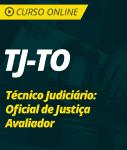 Pacote Completo TJ-TO  - Técnico Judiciário - Oficial de Justiça Avaliador
