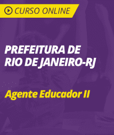 Pacote Completo Prefeitura do Rio de Janeiro - RJ 2019 - Agente Educador II