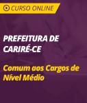 Curso Prefeitura de Cariré - CE - Comum aos Cargos de Nível Médio