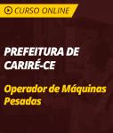 Curso Prefeitura de Cariré - CE - Operador de Máquinas Pesadas