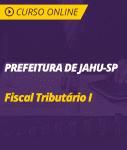 Curso Prefeitura de Jahu - SP - Fiscal Tributário I