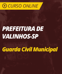 Curso Prefeitura de Valinhos - SP - Guarda Civil Municipal