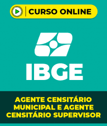 Curso IBGE - Agente Censitário Municipal e Agente Censitário Supervisor