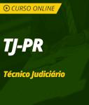 Curso TJ-PR - Técnico Judiciário do 1º Grau